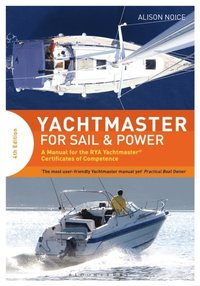 Yachtmaster for Sail and Power (e-bok)