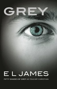 Grey: Fifty Shades of Grey as told by Christian (h�ftad)