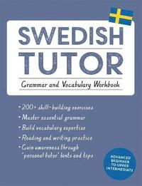 Swedish Tutor: Grammar and Vocabulary Workbook (Learn Swedish with Teach Yourself) (h�ftad)