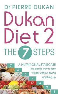 The Dukan Diet 2 - the 7 Steps (inbunden)