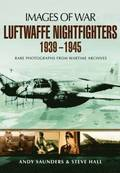 Luftwaffe Night Fighters 1939 - 1945