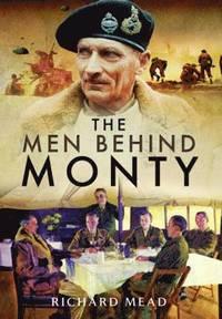 The Men Behind Monty (inbunden)