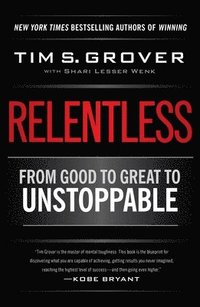 Relentless: From Good to Great to Unstoppable (inbunden)
