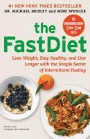 The FastDiet: Lose Weight, Stay Healthy, and Live Longer with the Simple Secret of Intermittent Fasting (inbunden)