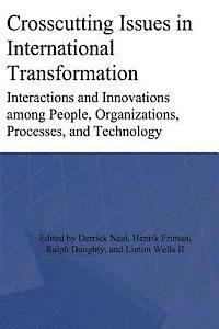 Crosscutting Issues in International Transformation: Interactions and Innovations Among People, Organizations, Processes, and Technology (pocket)