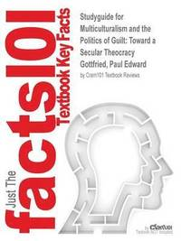 Studyguide For Multiculturalism And The Politics Of Guilt (inbunden)