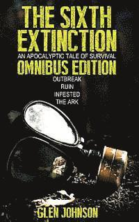 The Sixth Extinction: An Apocalyptic Tale of Survival.: Omnibus Edition (Books 1 - 4) (e-bok)