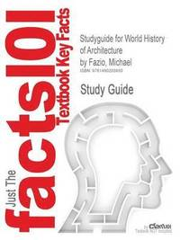 Studyguide for World History of Architecture by Fazio, Michael (h�ftad)