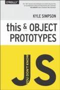 You Don't Know JS - This &; Object Prototypes