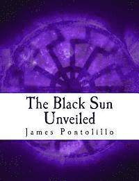 The Black Sun Unveiled: Genesis and Development of a Modern National Socialist Mythos (inbunden)