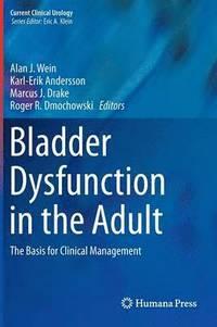 Bladder Dysfunction in the Adult (inbunden)