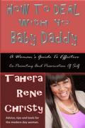 How to Deal with Yo Baby Daddy: A Woman's Guide to Effective Co-Parenting and Preservation of Self