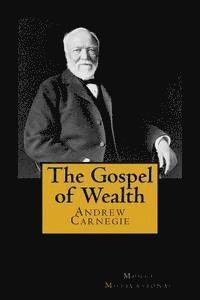 andrew carnegie argued in his essay wealth that