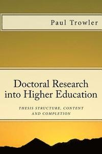 Doctoral Research Into Higher Education: Thesis Structure, Content & Completion (h�ftad)