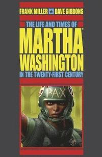 Life And Times Of Martha Washington In The Twenty-first Century, The (second Edition)