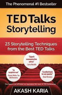 Ted Talks Storytelling: 23 Storytelling Techniques from the Best Ted Talks (h�ftad)