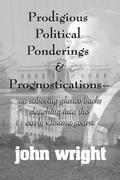 Prodigious Political Ponderings and Prognostications: ...a Sobering Glance Back; Slouching Into Early