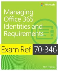 Exam Ref 70-346 Managing Office 365 Identities and Requirements (häftad)