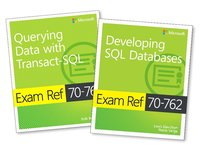 MCSA SQL Server 2016 Database Development Exam Ref 2-Pack: Exam Refs 70-761 and 70-762