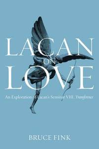 Lacan on Love: An Exploration of Lacan's Seminar VIII, Transference (inbunden)