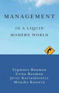 Management in a Liquid Modern World (h�ftad)