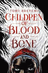 Children of blood and bone / Tomi Adeyemi