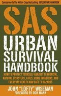SAS Urban Terror and Disaster Handbook: Avoid Crime, Prepare for Terrorism, Stay Safe
