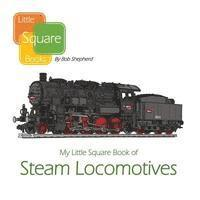 My Little Square Book of Steam Locomotives