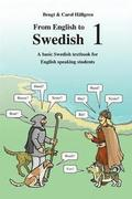 From English to Swedish 1: A Basic Swedish Textbook for English Speaking Students