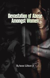 Devastation of abuse Amongst Women (e-bok)
