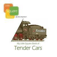 My Little Square Book of Tender Cars