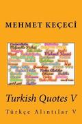 Turkish Quotes V: Turkce Al NT Lar V