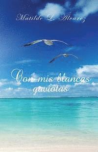 Con MIS Blancas Gaviotas (häftad)