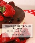 Supreme Cheesecake Recipes