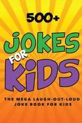 Jokes for Kids: The Mega Laugh-Out-Loud Joke Book for Kids: Joke Books for Kids