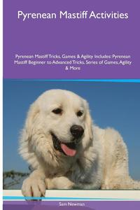 Pyrenean Mastiff Activities Pyrenean Mastiff Tricks, Games &; Agility. Includes