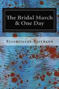 The Bridal March & One Day