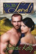 Oh My Laird!: A Risque Regency Romance