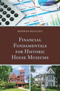Financial Fundamentals for Historic House Museums