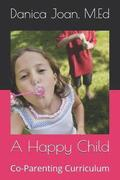 A Happy Child: Co-Parenting Curriculum