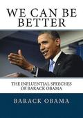 We Can Be Better: The Influential Speeches of Barack Obama