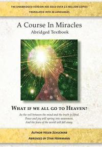 A Course in Miracles Abridged Textbook: What If We All Go to Heaven?