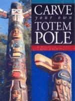 Carve Your Own Totem Pole (h�ftad)
