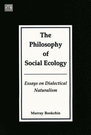 the philosophy of social ecology essays on dialectical naturalism The philosophy of social ecology: essays on dialectical naturalism [murray bookchin] on amazoncom free shipping on qualifying offers decades ago when the concern.
