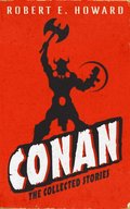 Conan: The Collected Novels
