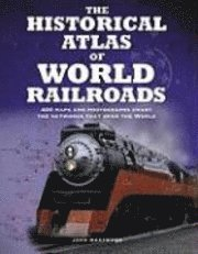 The Historical Atlas of World Railroads (h�ftad)