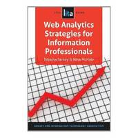 Web Analytics Strategies for Information Professionals (h�ftad)