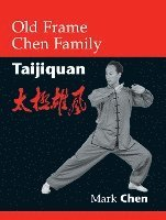 Old Frame Chen Family Taiji