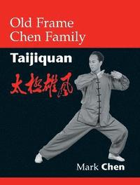 Old Frame Chen Family Taijiquan (h�ftad)