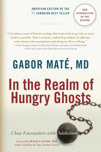 In the Realm of Hungry Ghosts: Close Encounters with Addiction (h�ftad)